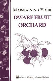 Cover of: Maintaining your dwarf fruit orchard |