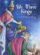 Cover of: We Three Kings: A Christmas Story
