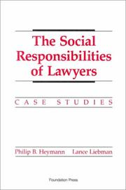 Cover of: The social responsibilities of lawyers | Philip B. Heymann