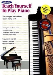 Cover of: Teach Yourself to Play Piano | Willard A. Palmer