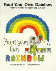 Cover of: Paint Your Own Rainbow | Annette Bradshaw
