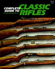 Cover of: Complete guide to classic rifles