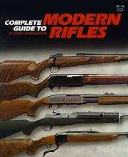 Cover of: Complete guide to modern rifles