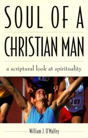 Cover of: Soul of a Christian man: a scriptural look at spirituality