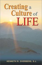 Cover of: Creating a Culture of Life | Kenneth R. Overberg