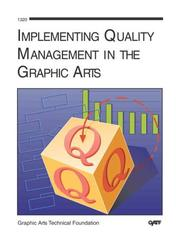 Cover of: Implementing quality management in the graphic arts
