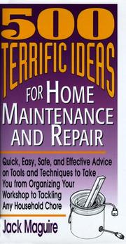Cover of: 500 Terrific Ideas for Home Maintenance and Repair | Jack Maguire