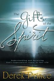 Cover of: The gifts of the spirit: Understanding and Receiving God's Supernatural Power in Your Life