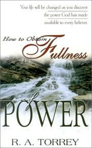 Cover of: How to Obtain Fullness of Power | R.A. Torrey