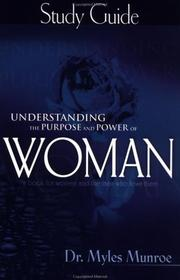 Cover of: Understanding the Purpose and Power of Woman: Study Guide
