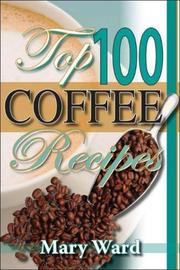 Cover of: The Top 100 coffee recipes
