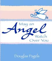 Cover of: May an Angel Watch over You (A Little Bit Of) | Douglas Pagels