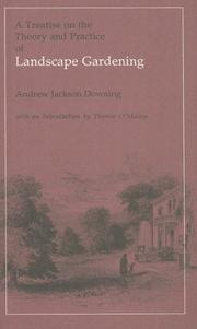 A treatise on the theory and practice of landscape gardening by A. J. Downing