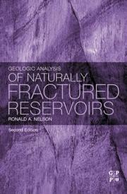 Geologic analysis of naturally fractured reservoirs by Ronald A. Nelson