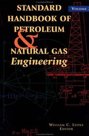Cover of: Standard Handbook of Petroleum and Natural Gas Engineering | Ph.D., P.E.,, William C. Lyons