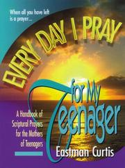 Cover of: Every Day I Pray for My Teenager