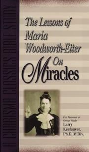 Cover of: The lessons of Maria Woodworth-Etter on miracles