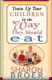 Cover of: Train up your children in the way they should eat
