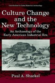 Cover of: Culture change and the new technology: an archaeology of the early American industrial era