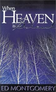 Cover of: When heaven is silent | Edward Montgomery