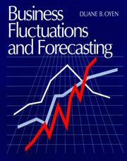 Cover of: Business fluctuations and forecasting | Duane B. Oyen