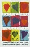 Cover of: Ways to Say I Love You: To Those You Love the Most