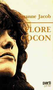 Flore Cocon by Suzanne Jacob