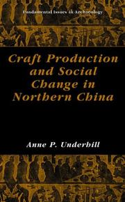 Cover of: Craft Production and Social Change in Northern China (Fundamental Issues in Archaeology) | Anne P. Underhill