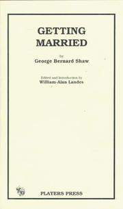 Cover of: Getting married: a disquisitory play