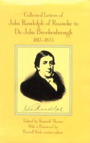 Cover of: Collected letters of John Randolph of Roanoke to Dr. John Brockenbrough, 1812-1833 | Randolph, John
