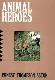 Cover of: Animal Heroes: being the histories of a cat, a dog, a pigeon, a lynx, two wolves & a reindeer and in elucidation of the same over 200 drawings