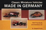 Cover of: Classic miniature vehicles made in Germany