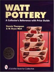 Watt Pottery by Dennis Thompson, W. Bryce Watt