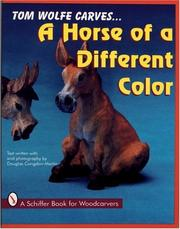 Cover of: Tom Wolfe carves-- a horse of a different color