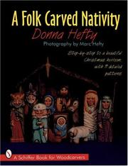 Cover of: A folk carved nativity: step-by-step to a beautiful Christmas heirloom, with 11 detailed patterns