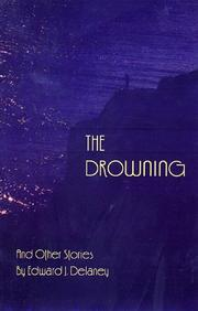 Cover of: The Drowning and Other Stories | Edward Delaney