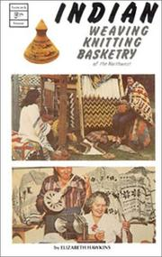 Cover of: Indian weaving, knitting, basketry of the Northwest | Elizabeth M. Hawkins