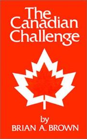 Cover of: The Canadian challenge | Brian A. Brown