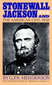 Stonewall Jackson and the American civil war by G. F. R. Henderson