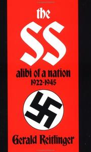 The SS, alibi of a nation, 1922-1945 by Gerald Reitlinger