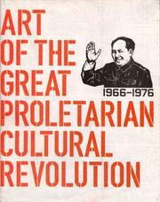 Cover of: Art of the Great Proletarian Cultural Revolution, 1966-1976