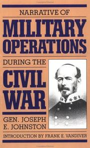 Cover of: Narrative of military operations during the Civil War | Joseph E. Johnston