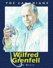 Cover of: Wilfred Grenfell (Canadians) | Tom Moore