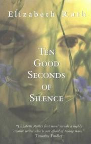 Cover of: Ten Good Seconds of Silence | Elizabeth Ruth