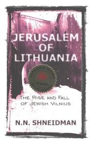 Cover of: Jerusalem of Lithuania: the rise and fall of Jewish Vilnius : a personal perspective
