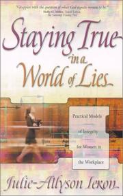 Cover of: Staying true in a world of lies | Julie-Allyson Ieron