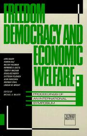 Cover of: Freedom, Democracy, and Economic Welfare: Proceedings of an International Symposium