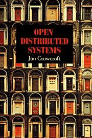 Cover of: Open distributed systems | Jon Crowcroft