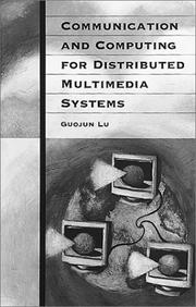 Cover of: Communication and computing for distributed multimedia systems