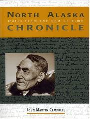 Cover of: North Alaska chronicle | John Martin Campbell